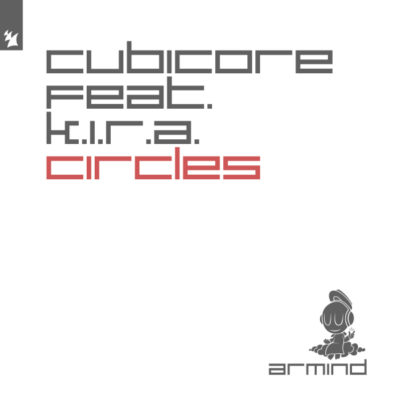 Cubicore feat. K.I.R.A. - Circles