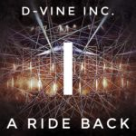 D-Vine Inc. – A Ride Back I