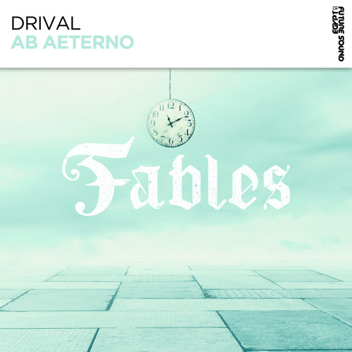 Drival - Ab Aeterno [FSOE FABLES]