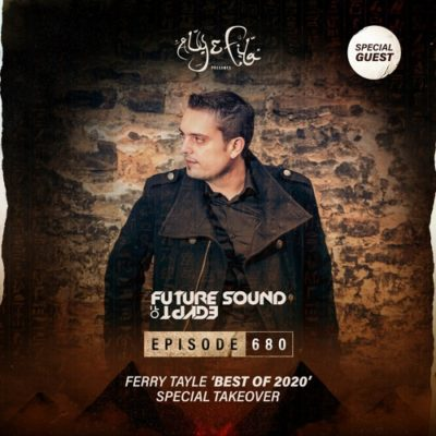 Future Sound of Egypt 680 (16.12.2020) with Ferry Tayle