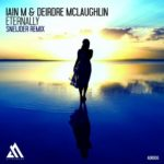 Iain M & Deirdre McLaughlin – Eternally (Sneijder Remix)