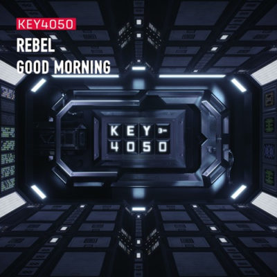 Key4050 - Rebel / Good Morning