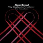 Above & Beyond feat. Richard Bedford – Thing Called Love (Oliver Heldens Remix)