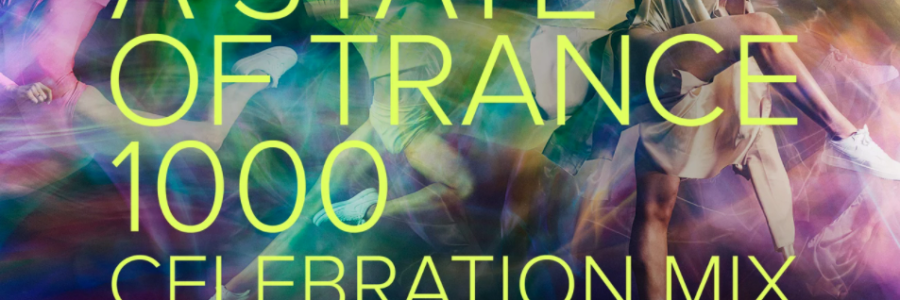 Armin van Buuren – A State Of Trance 1000 – Celebration Mix