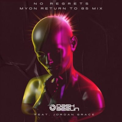 Dash Berlin feat. Jordan Grace - No Regrets (Myon Return to 85 Mix)