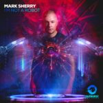 Mark Sherry – I'm Not A Robot