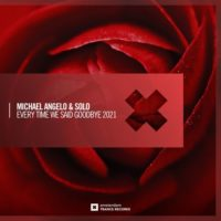 Michael Angelo & Solo - Every Time We Said Goodbye 2021