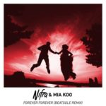 Nifra & Mia Koo – Forever Forever (Beatsole Remix)