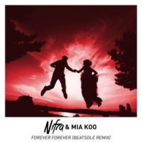 Nifra & Mia Koo - Forever Forever (Beatsole Remix)