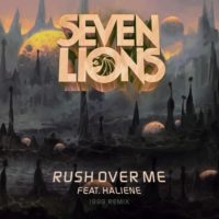 Seven Lions feat. HALIENE - Rush Over Me (Seven Lions 1999 Remix)