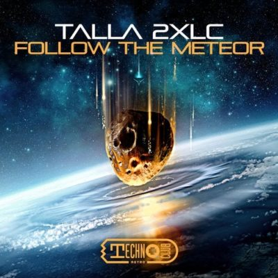 Talla 2XLC - Follow The Meteor
