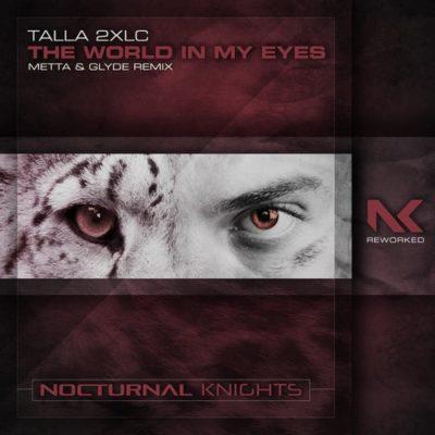 Talla 2XLC - The World In My Eyes (Metta & Glyde Remix)