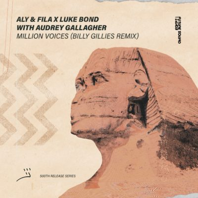 Aly & Fila X Luke Bond & Audrey Gallagher - Million Voices (Billy Gillies Remix)