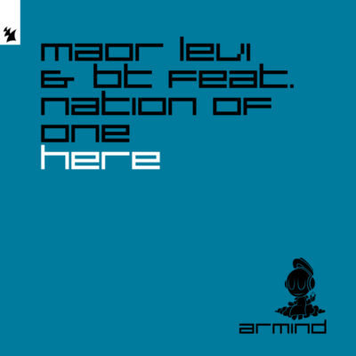 Maor Levi & BT feat. Nation Of One - Here