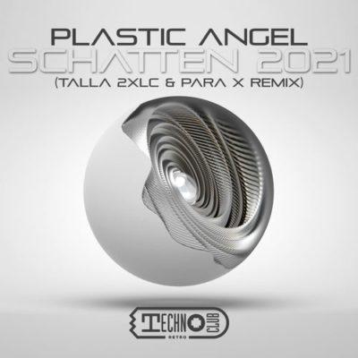 Plastic Angel - Schatten 2021 (Talla 2XLC & Para X Remix)