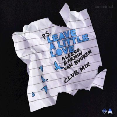 Alesso & Armin van Buuren - Leave A Little Love (Club Mix)