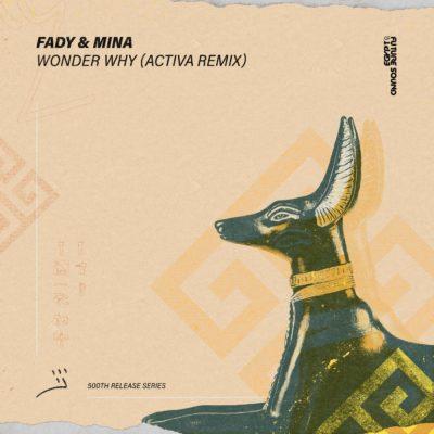 Fady & Mina - Wonder Why (Activa Remix)