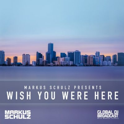 Global DJ Broadcast: Wish You Were Here Part 1 (25.03.2021) with Markus Schulz