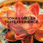 Johan Gielen & TasteXperience – Namaste