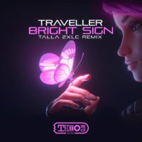 Traveller - Bright Sign (Talla 2XLC Remix)