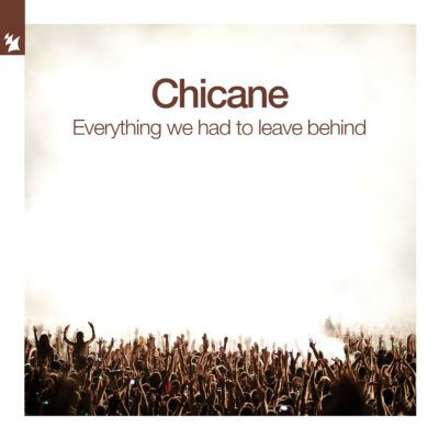Chicane - Everything We Had To Leave Behind
