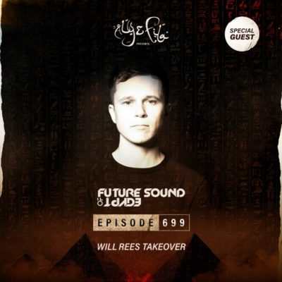 Future Sound of Egypt 699 (28.04.2021) with Will Rees