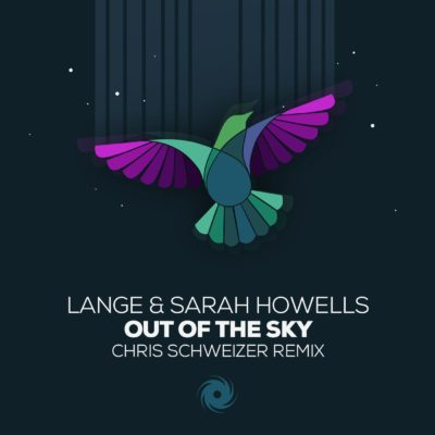 Lange & Sarah Howells - Out Of The Sky (Chris Schweizer Remix)
