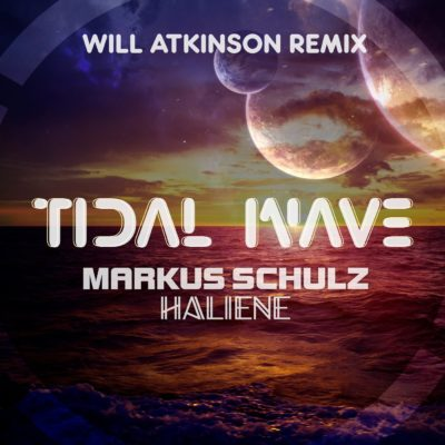 Markus Schulz & HALIENE - Tidal Wave (Will Atkinson Remix)