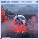 Andrew Rayel – My Harmony (FYH 250 Anthem)