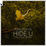 Sian Evans – Hide U (Tinlicker Remix)