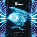 ilan Bluestone feat. Giuseppe De Luca – Look At Me Now / Stardust & Madness