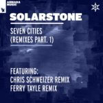 Solarstone – Seven Cities (Chris Schweizer & Ferry Tayle Remixes)