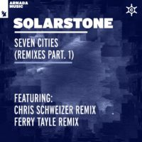 Solarstone - Seven Cities (Chris Schweizer & Ferry Tayle Remixes)