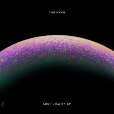 Tinlicker – Lost Gravity EP