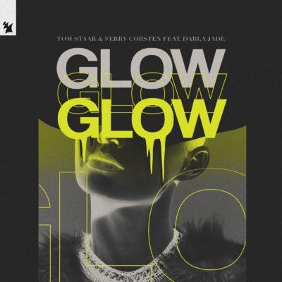 Tom Staar & Ferry Corsten feat. Darla Jade - Glow