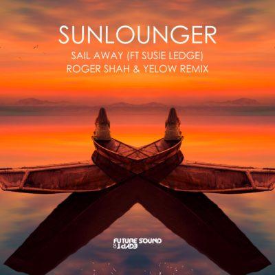 Sunlounger & Susie Ledge - Sail Away (Roger Shah & Yelow Remix)