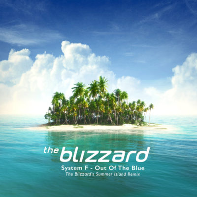 System F - Out Of The Blue (The Blizzard's Summer Island Remix)