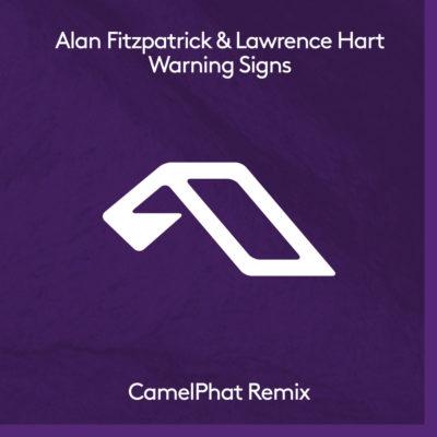 Alan Fitzpatrick & Lawrence Hart - Warning Signs (CamelPhat Remix)