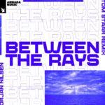 Orjan Nilsen – Between The Rays (Tom Staar Remix)